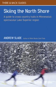 A guide to cross country trails in Minnesota's spectacular Lake Superior region