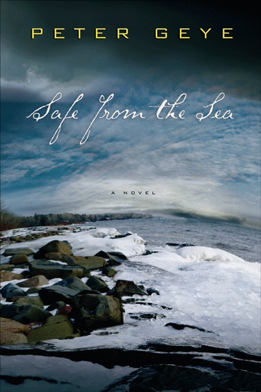 Book Review: Safe from the Sea, by Peter Geye